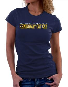 My Best Friend Is A Hemingway Cat Women T-Shirt