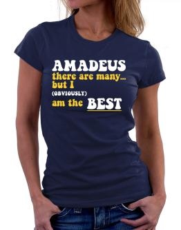 Amadeus There Are Many... But I (obviously) Am The Best Women T-Shirt