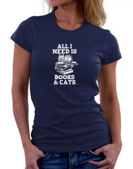 All I need is books and cats Women T-Shirt