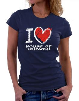 I love House Of Yahweh chalk style Women T-Shirt