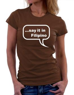 Say It In Filipino Women T-Shirt