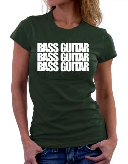 Bass Guitar three words Women T-Shirt