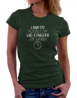 I and my Bumbo or Bombo or Bumboo will conquer the world Women T-Shirt