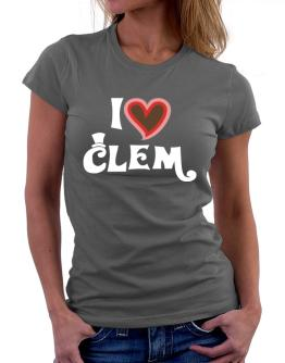 I Love Clem Women T-Shirt