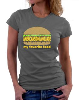 American Sign Language My Favorite Food Women T-Shirt