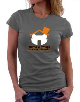 Home Is Where Scottish Fold Is Women T-Shirt