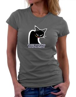 Pussy Whipped By My California Spangled Cat Women T-Shirt