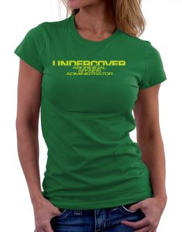 Undercover Aboriginal Affairs Administrator Women T-Shirt