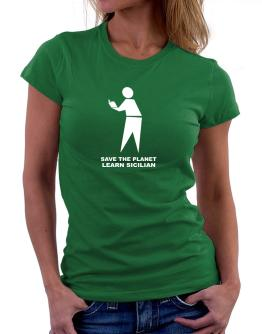 Save The Planet Learn Sicilian Women T-Shirt
