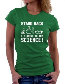 Trying science Women T-Shirt