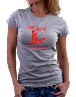 Sex & Drugs And Industrial Women T-Shirt