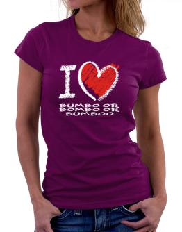 I love Bumbo or Bombo or Bumboo chalk style Women T-Shirt