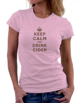 Keep Calm and drink Cider Women T-Shirt