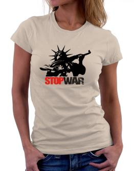 Statue Of Liberty : Stop War Women T-Shirt