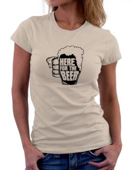 Here For The Beer Women T-Shirt