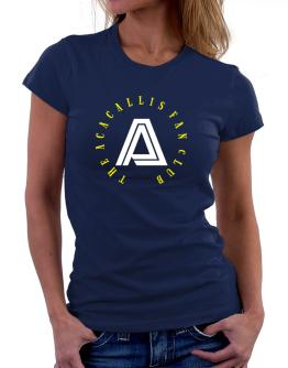 The Acacallis Fan Club Women T-Shirt