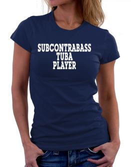 Subcontrabass Tuba Player - Simple Women T-Shirt