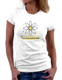 If Amateur Radio Direction Finding Were Easy, It Would Be Called Quantum Mechanics Women T-Shirt