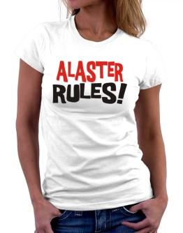 Alaster Rules! Women T-Shirt