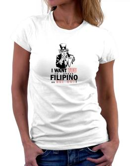 I Want You To Speak Filipino Or Get Out! Women T-Shirt