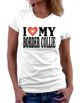 I Love Border Collie Women T-Shirt
