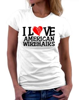 I Love American Wirehairs - Scratched Heart Women T-Shirt