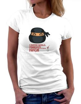 Carrer Goals: Aboriginal Community Liaison Officer - Ninja Women T-Shirt
