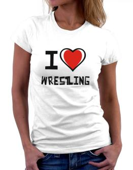 I Love Wrestling Women T-Shirt