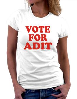 Vote For Adit Women T-Shirt