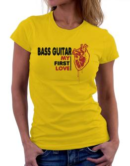 Bass Guitar My First Love Women T-Shirt