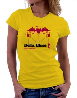 """""""  Delta Blues plugged into the sound """" Women T-Shirt"""