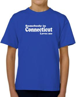 somebody In Connecticut Loves Me T-Shirt Boys Youth