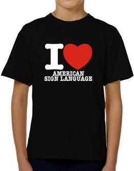 I Love American Sign Language T-Shirt Boys Youth