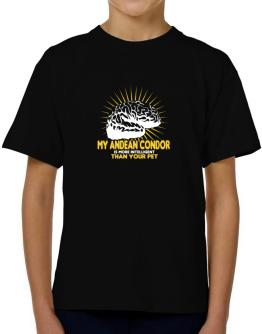 My Andean Condor Is More Intelligent Than Your Pet T-Shirt Boys Youth