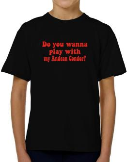 Do You Wanna Play With My Andean Condor? T-Shirt Boys Youth