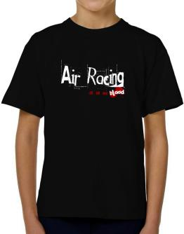 Air Racing Is In My Blood T-Shirt Boys Youth