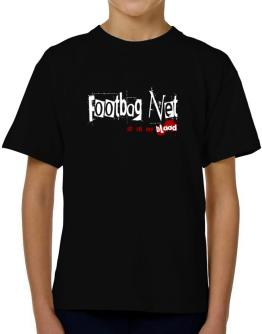 Footbag Net Is In My Blood T-Shirt Boys Youth