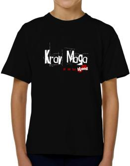 Krav Maga Is In My Blood T-Shirt Boys Youth