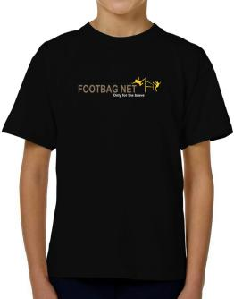""" Footbag Net - Only for the brave "" T-Shirt Boys Youth"