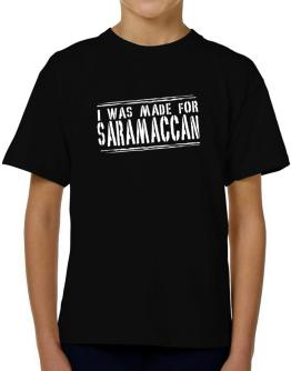 I Was Made For Saramaccan T-Shirt Boys Youth