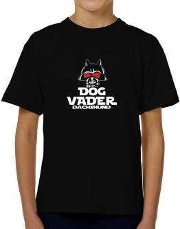 Dog Vader : Dachshund T-Shirt Boys Youth