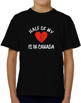 Half Of My Heart Is In Canada T-Shirt Boys Youth