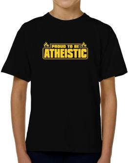 Proud To Be Atheistic T-Shirt Boys Youth