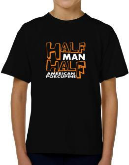 Half Man , Half American Porcupine T-Shirt Boys Youth