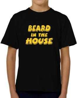 Beard In The House T-Shirt Boys Youth