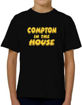 Compton In The House T-Shirt Boys Youth