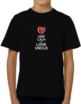 Keep calm and love Uncle chalk style T-Shirt Boys Youth