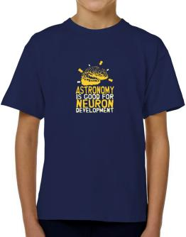 Astronomy Is Good For Neuron Development T-Shirt Boys Youth