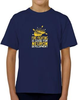 Fire Fighting Is Good For Neuron Development T-Shirt Boys Youth