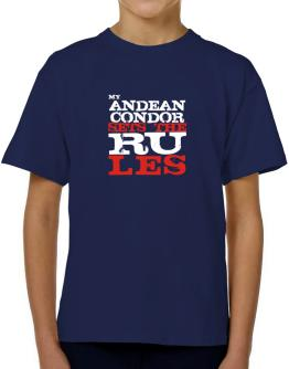 My Andean Condor Sets The Rules T-Shirt Boys Youth